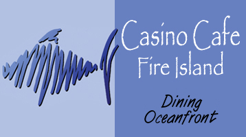 Casino Cafe Fire Island - Dining Ocean Front